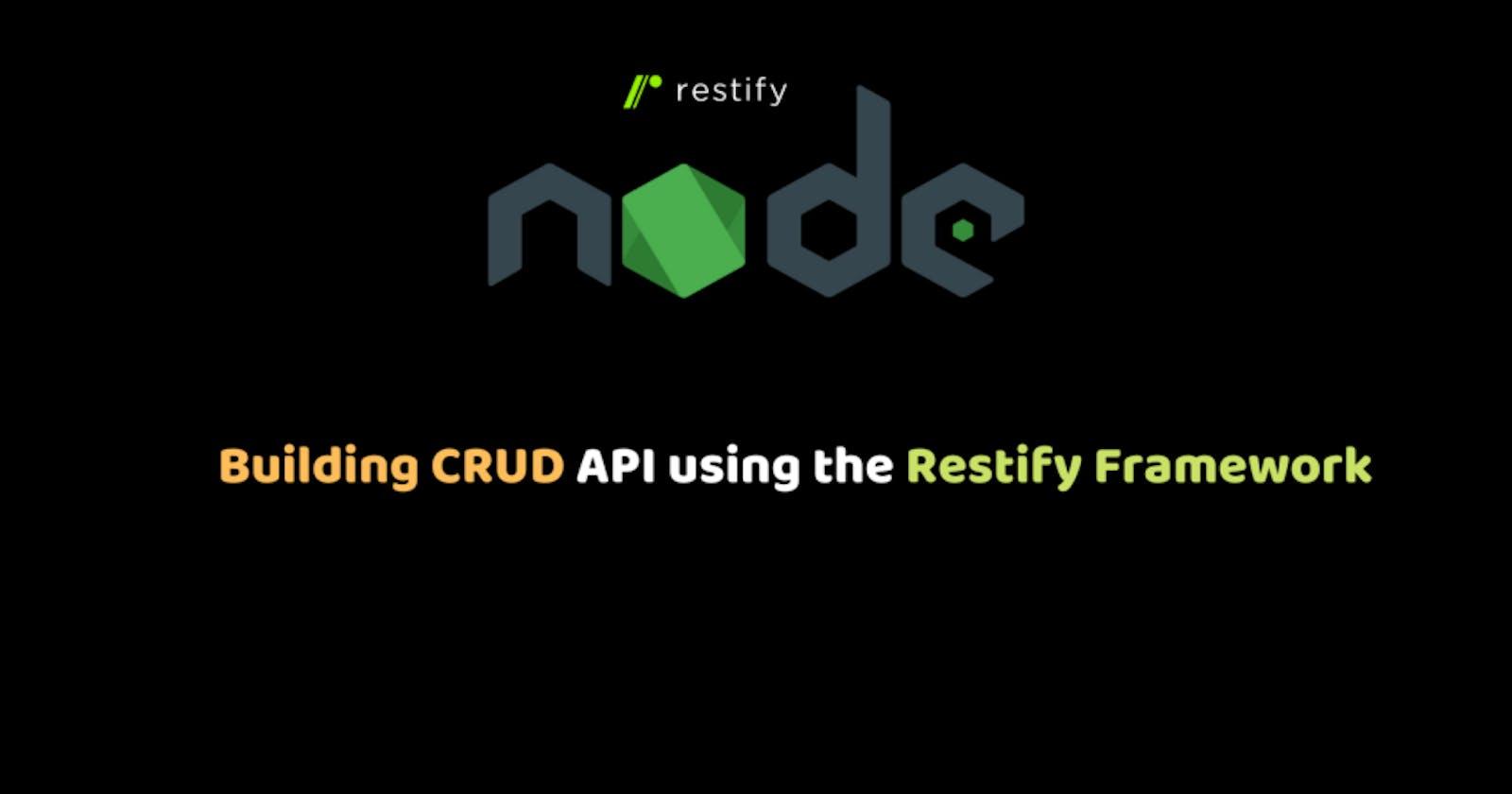 Building CRUD API using Restify Framework