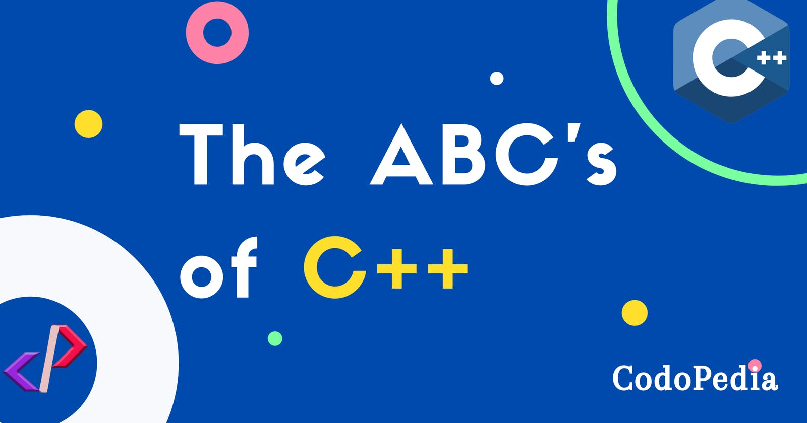 The ABC's of C++: A Complete Road map