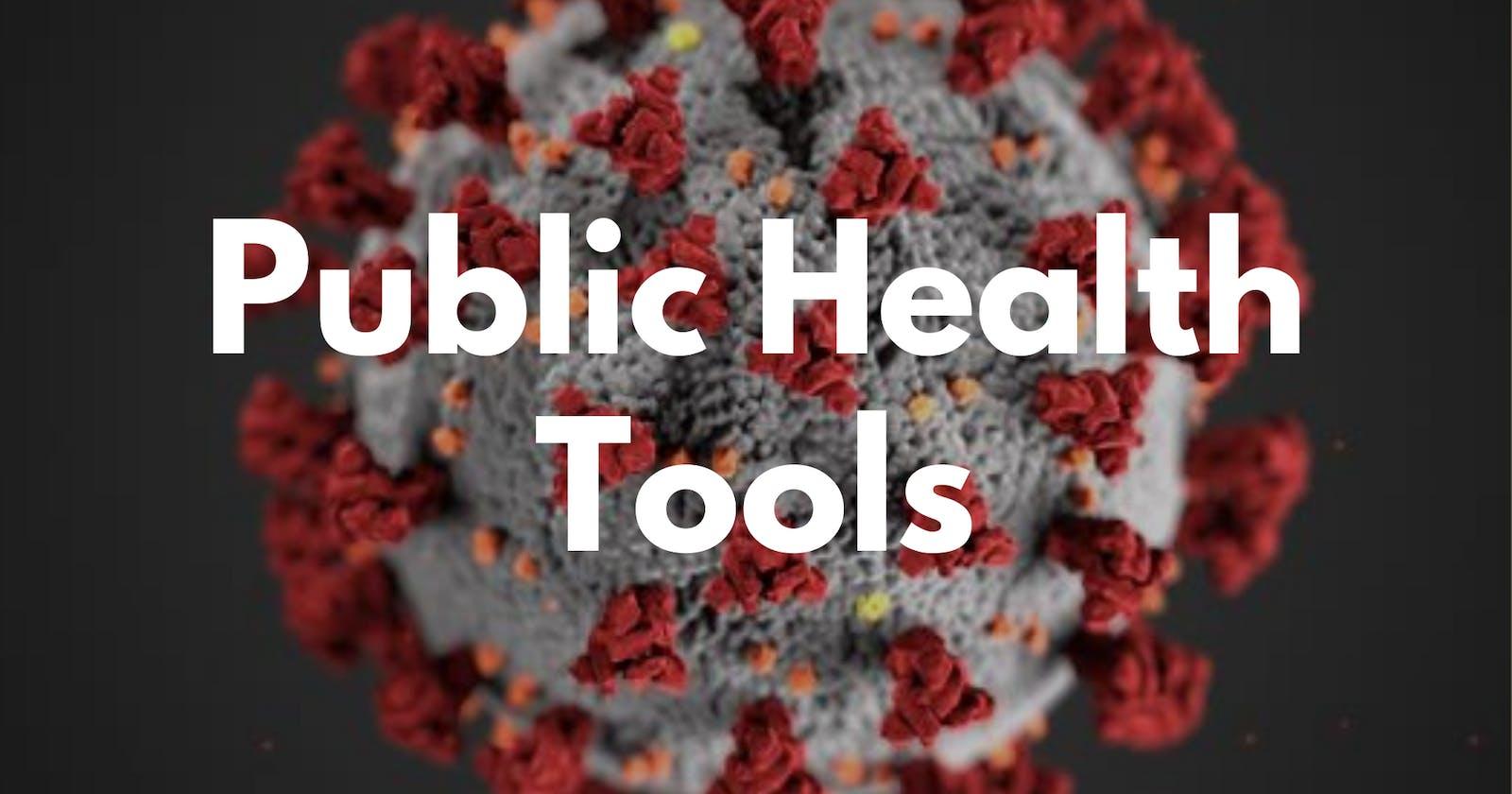 Public Health Tools + Resources