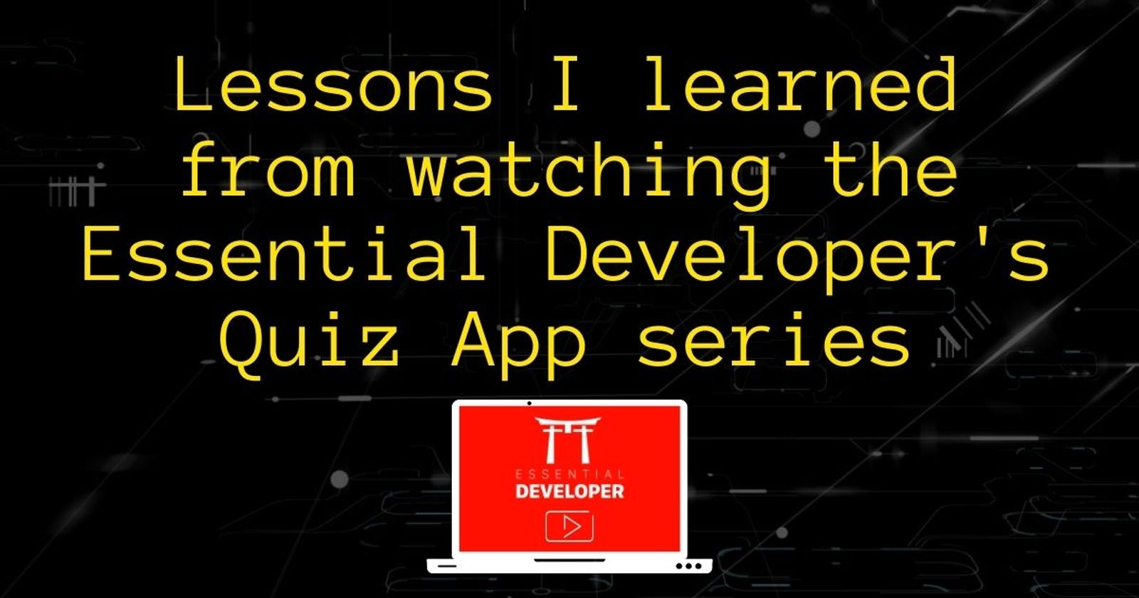 Lessons I learned from watching the Essential Developer's Quiz App series