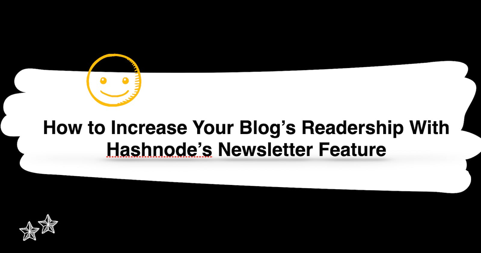 How to Increase Your Blog's Readership With Hashnode's Newsletter Feature