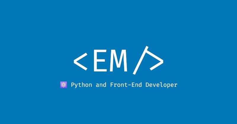 <EM /> | Python and Front-End Developer