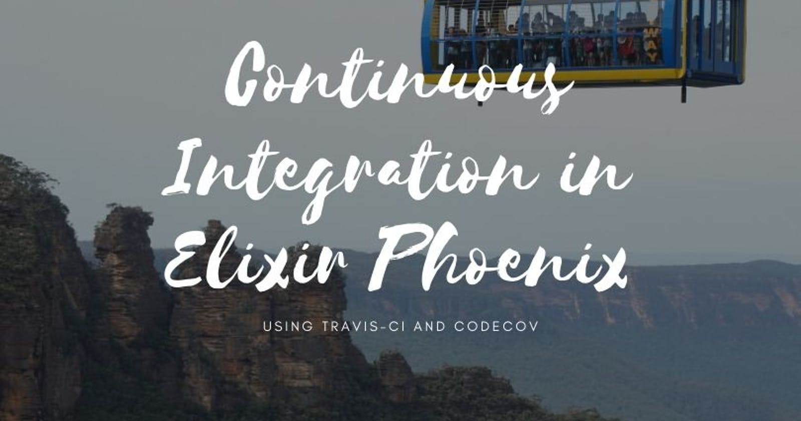 Continuous Integration in Elixir Phoenix with Travis-CI and Codecov