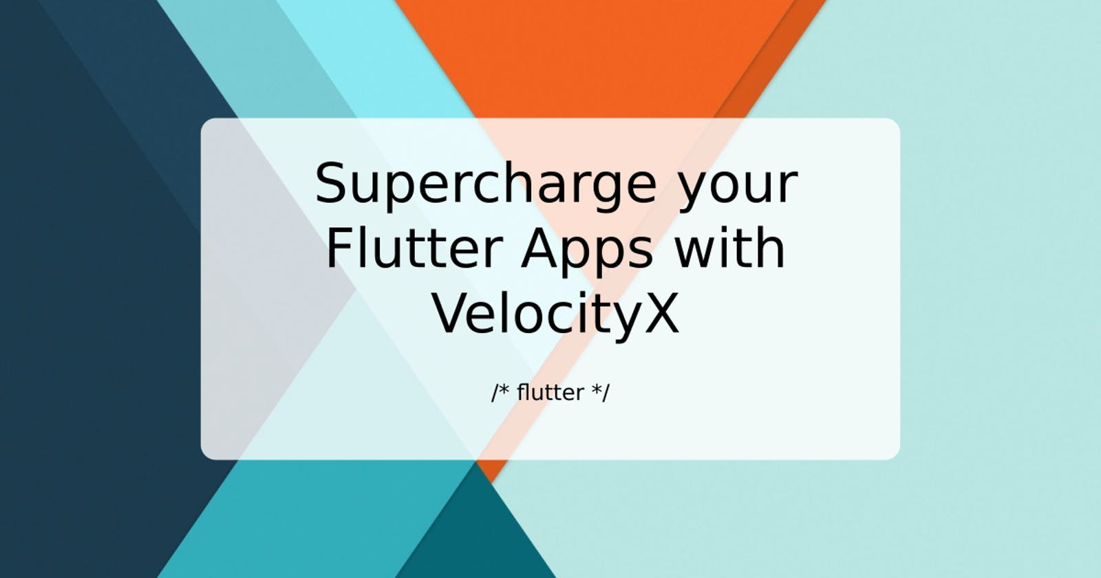 Supercharge your Flutter Apps with VelocityX