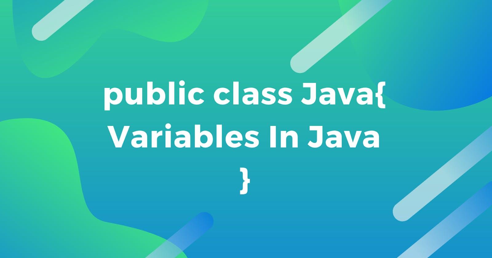Understanding Variables In Java