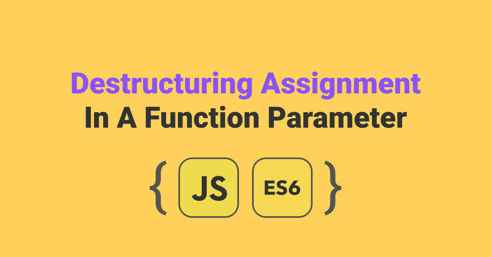 Destructuring Assignment In A Function Parameter