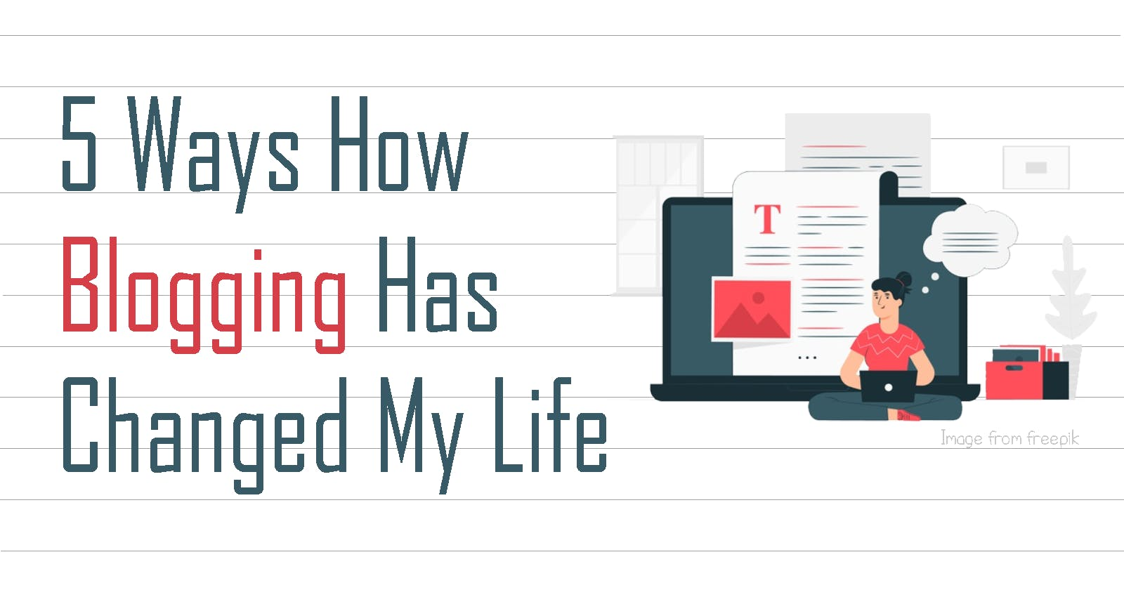 5 Ways How Blogging Changed My Life
