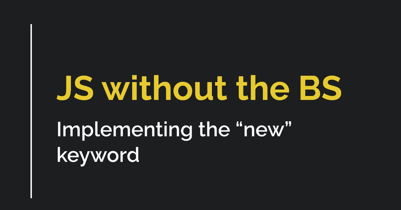"""JS 101: Implementing the """"new"""" keyword"""