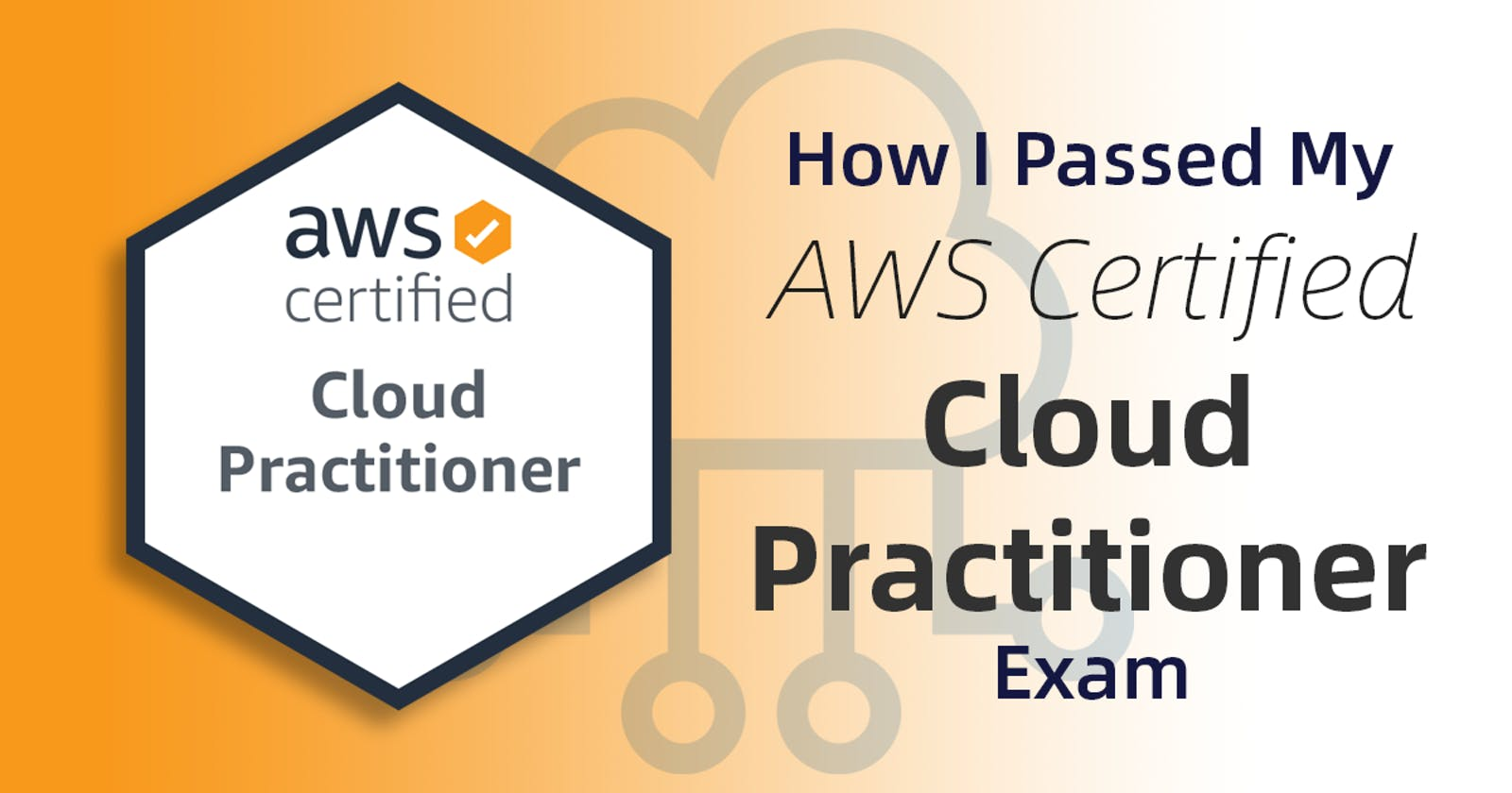 How I Passed My AWS Certified Cloud Practitioner Exam