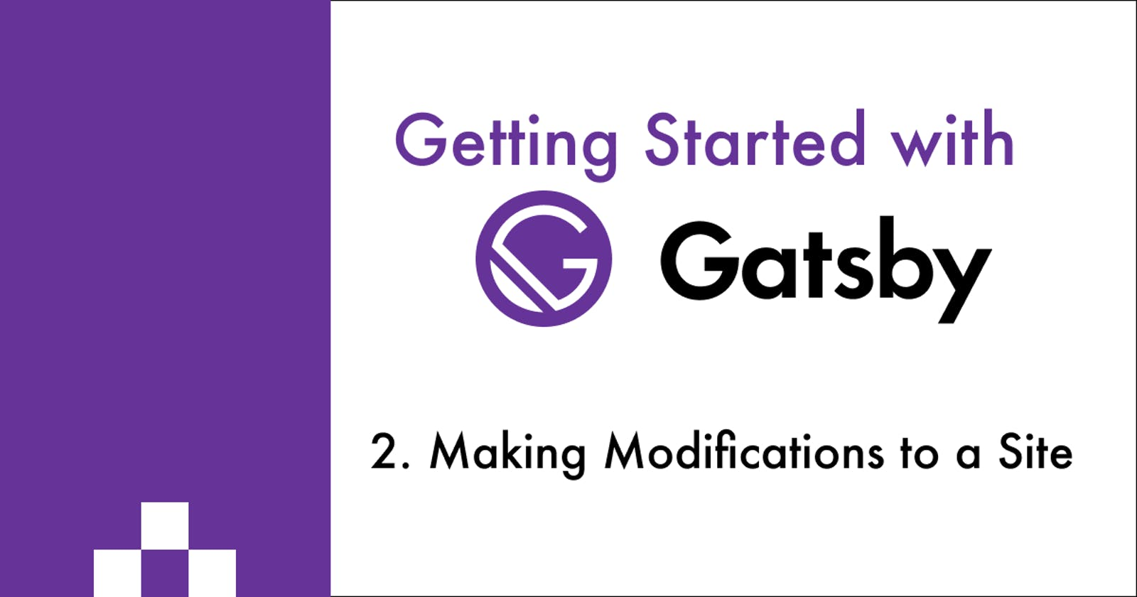 Making Modifications to a Gatsby Site