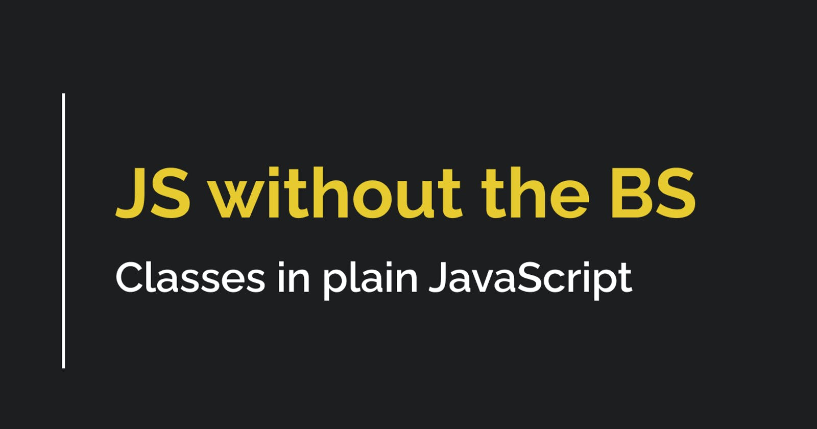 JS 101: Implementing Classes From Scratch