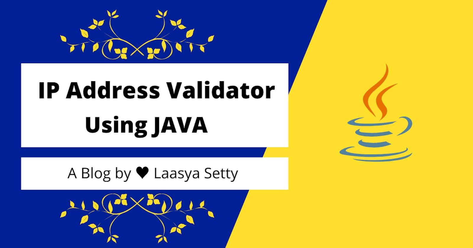 IP Address Validator using JAVA.