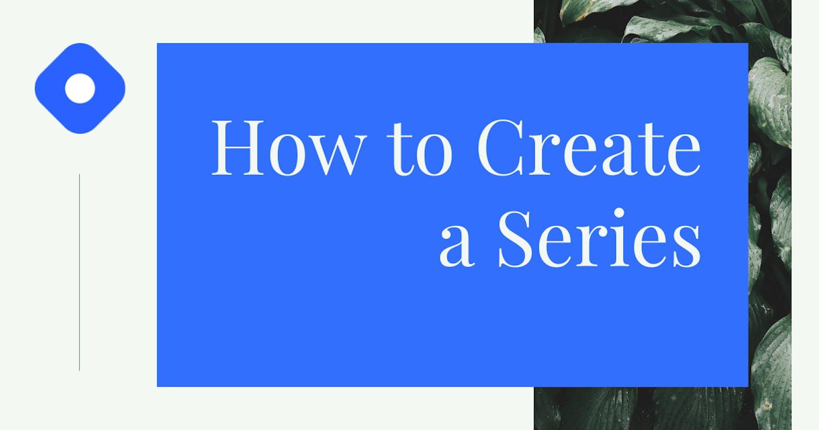 How to create a series on Hashnode