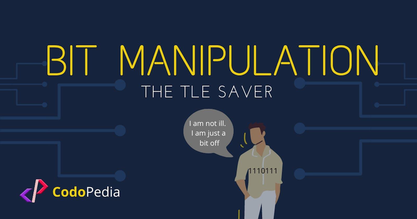 Bit Manipulation: The TLE Saver