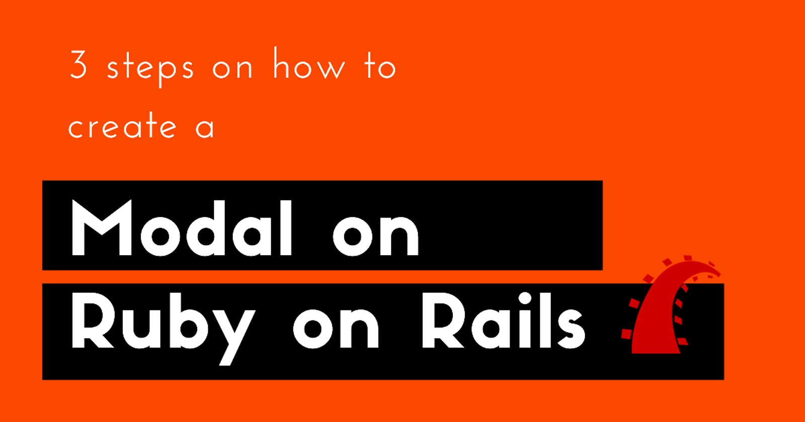 3 steps on how to build a modal with Ruby on Rails