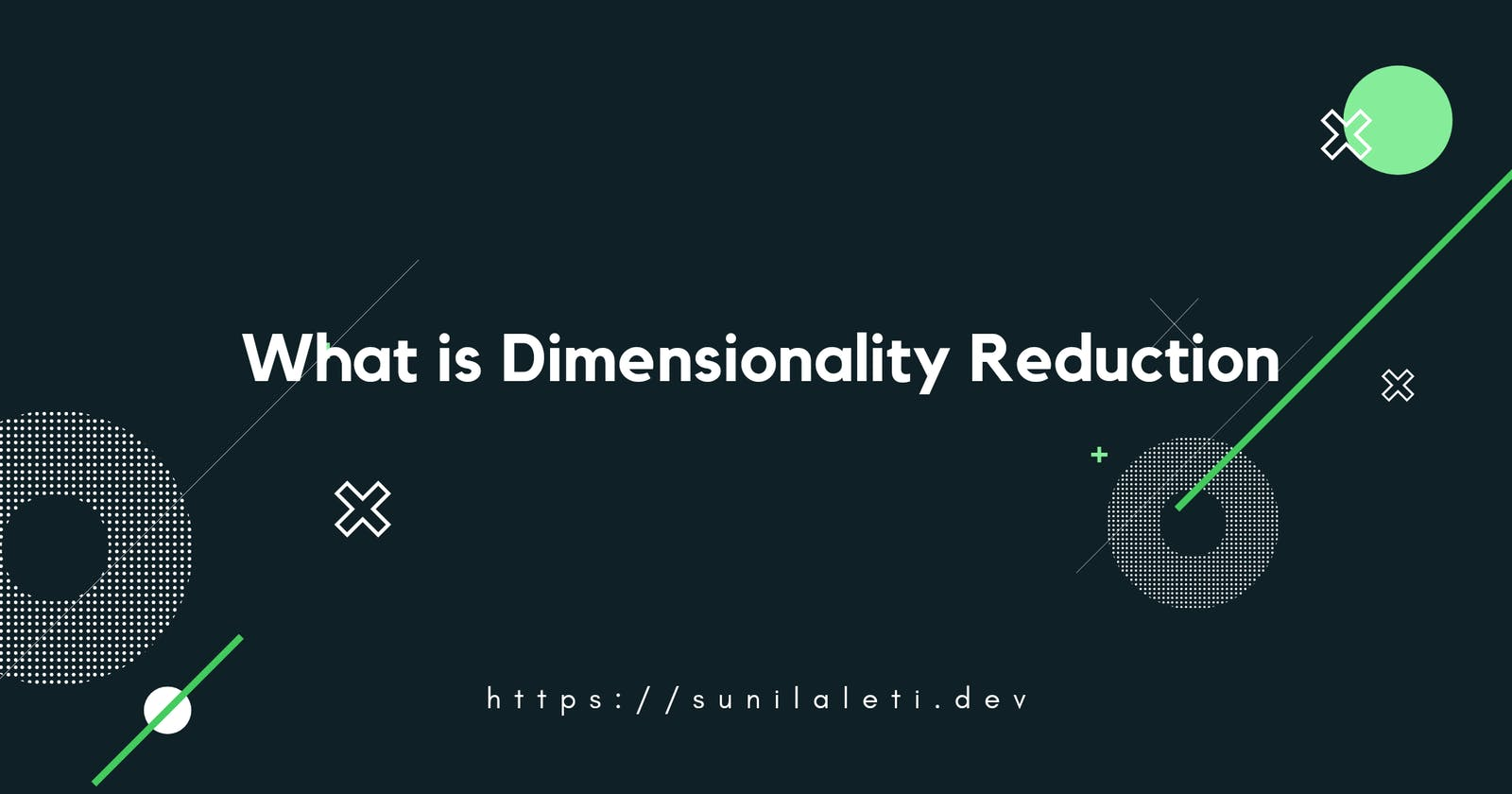 What is Dimensionality Reduction?
