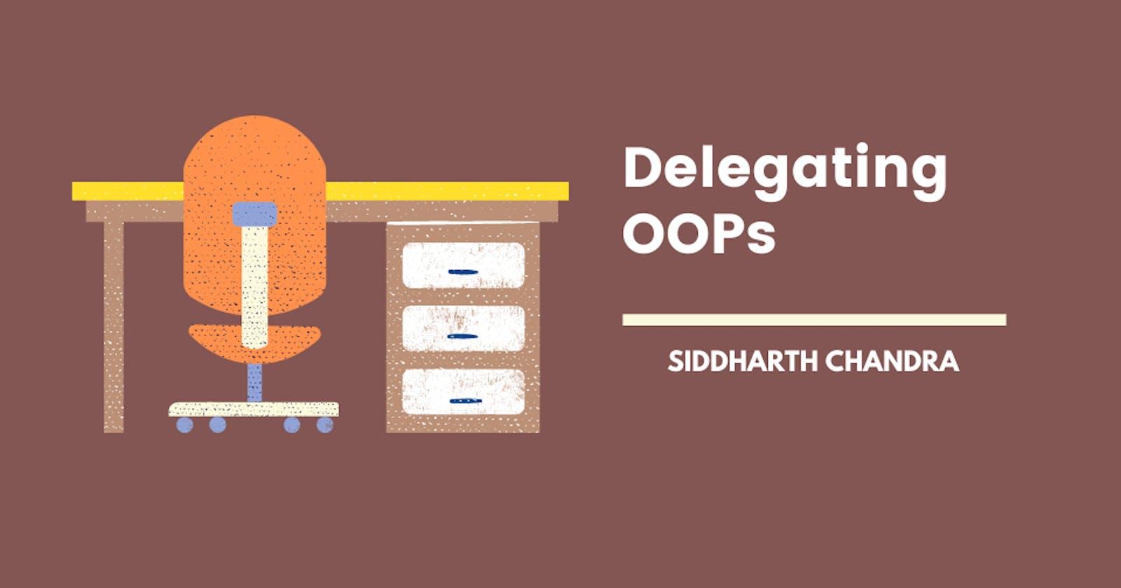Delegating OOPs