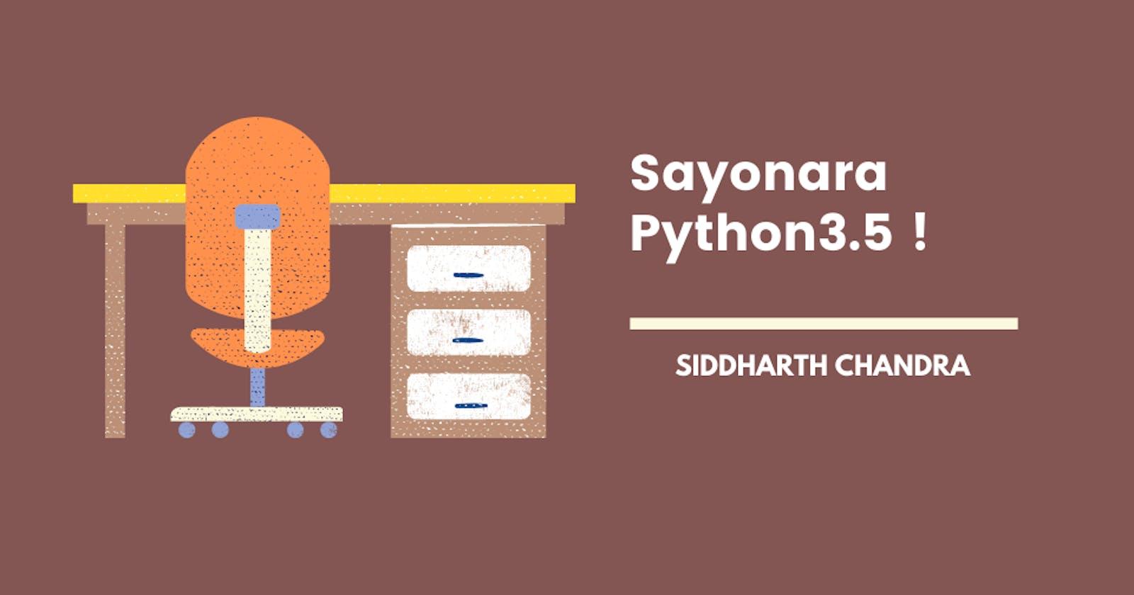 Sayonara Python 3.5 🙏🏼