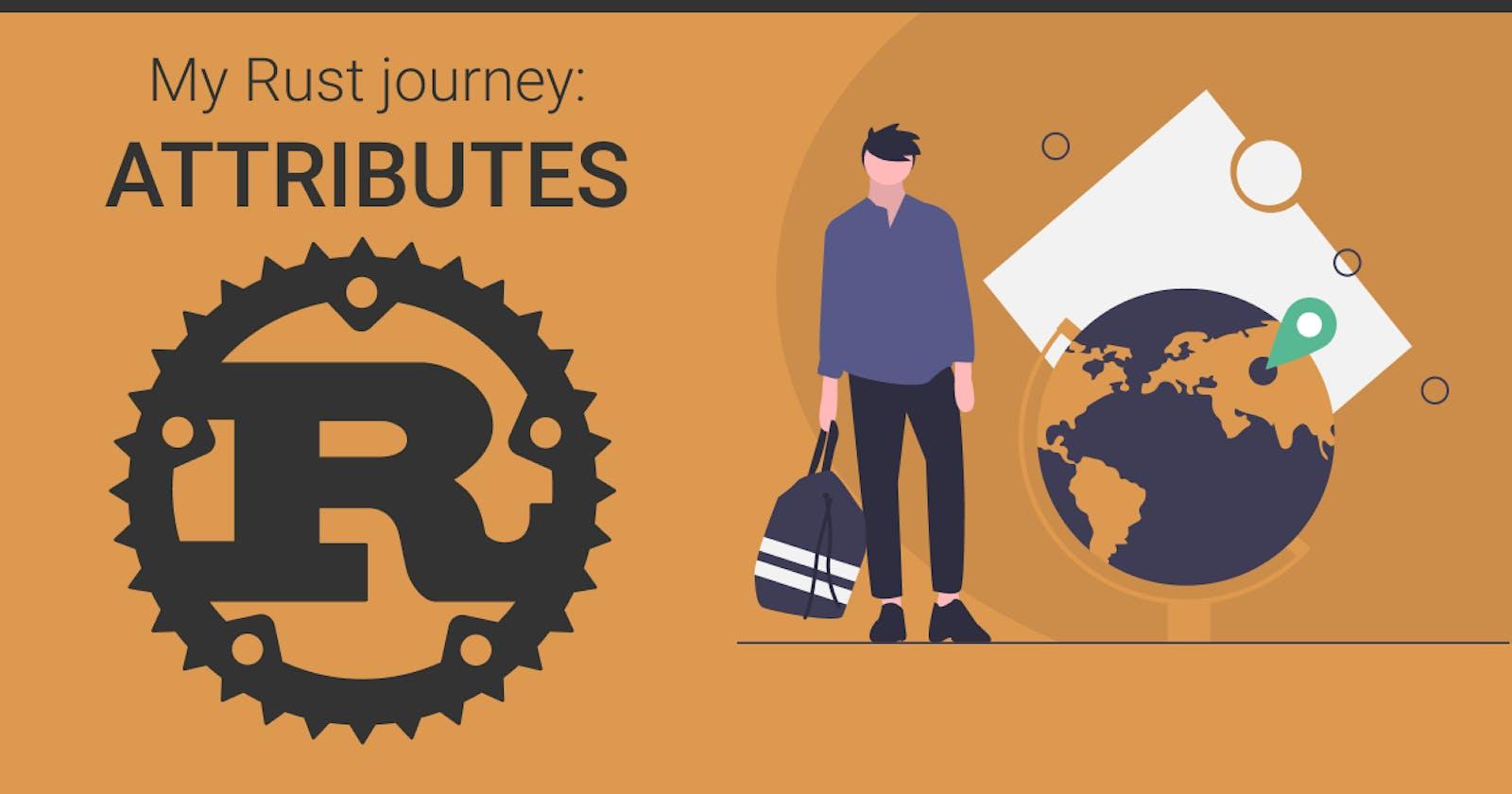 My Rust journey: Attributes
