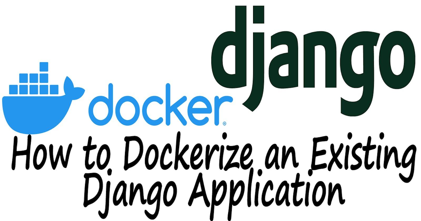 How to Dockerize an Existing Django Application