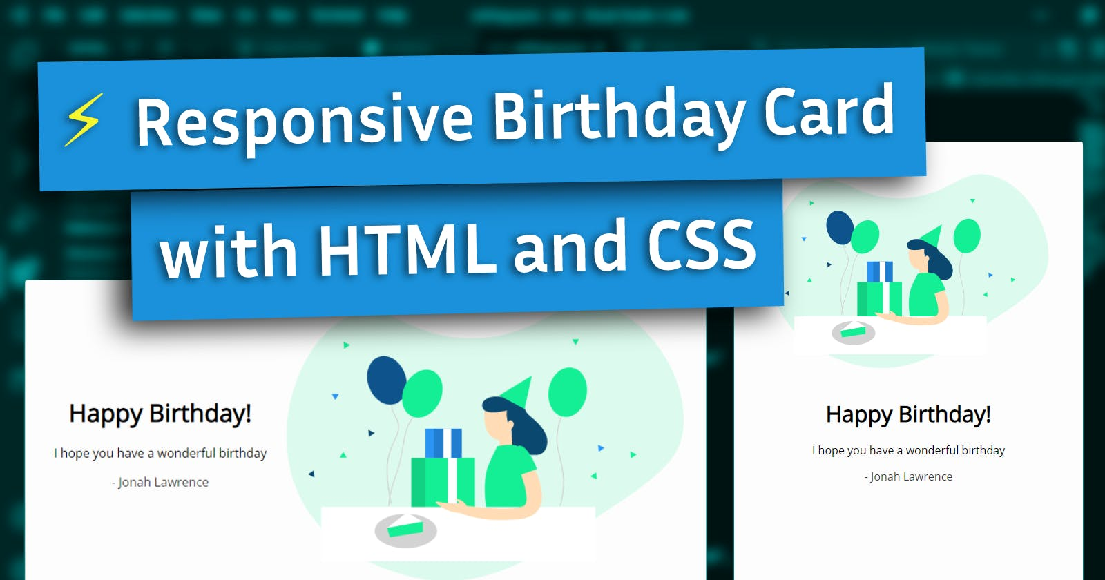 Making a Responsive (Birthday) Card with HTML and CSS