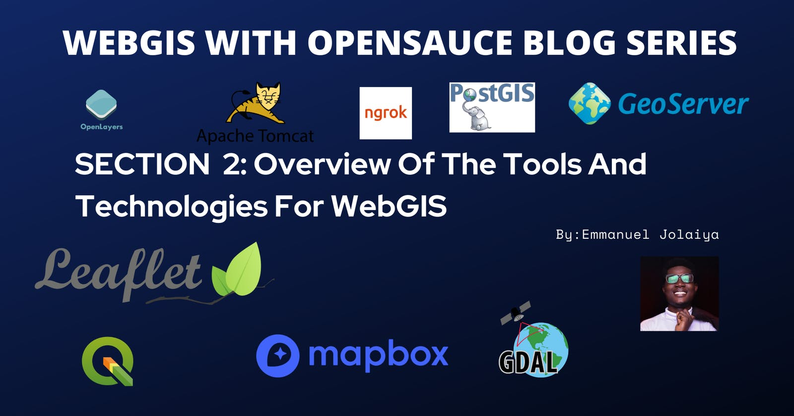 Section 2: Overview of the Tools and Technologies For WebGIS.