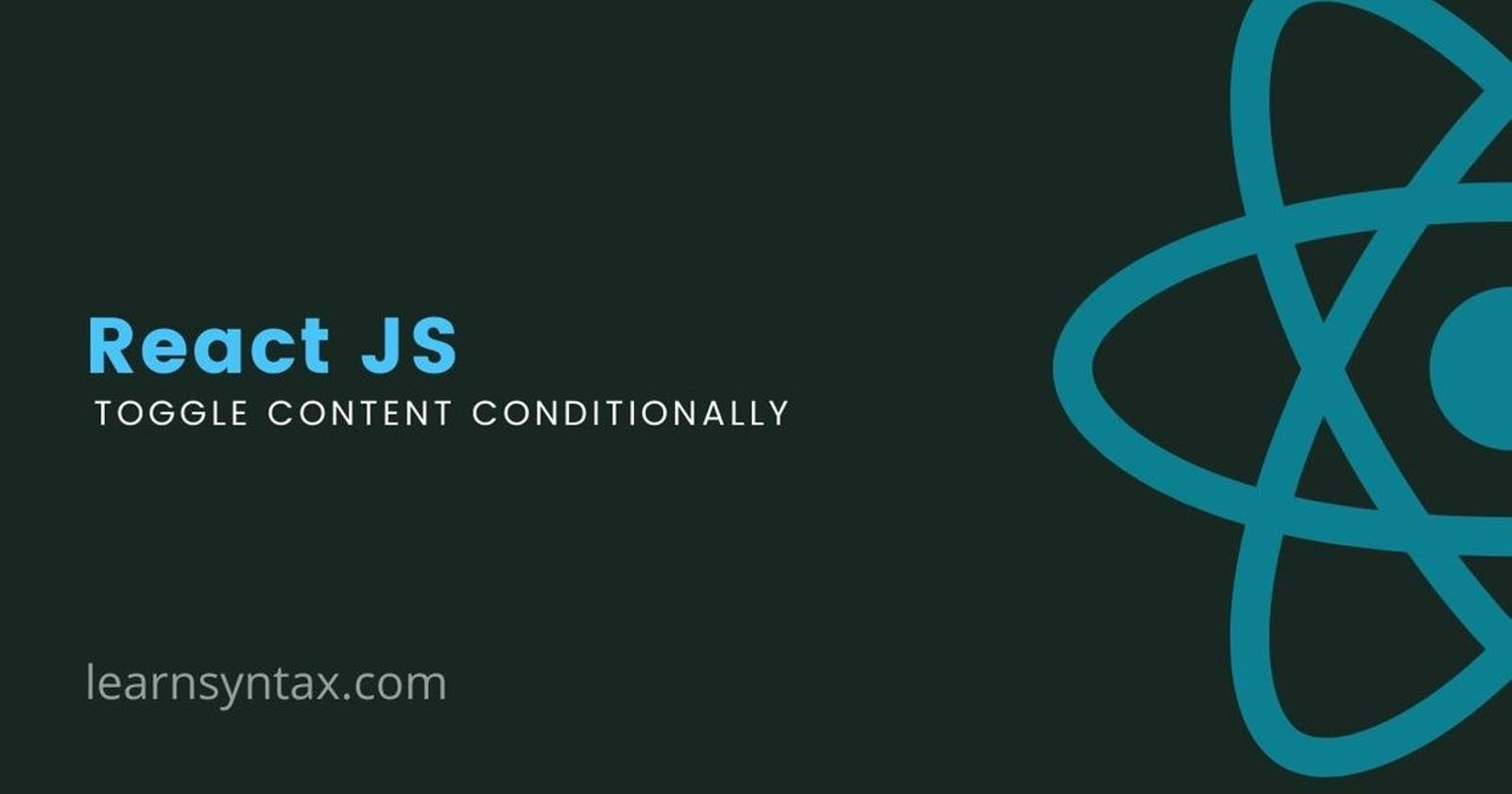 How to render content conditionally in React JS