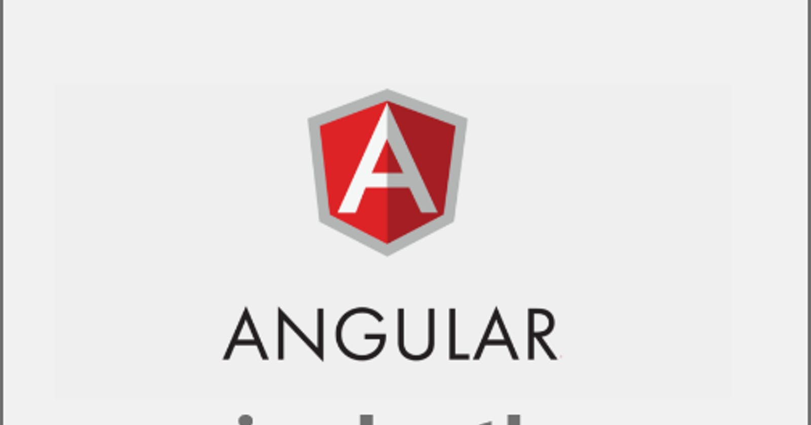 Angular In Depth - Part 1