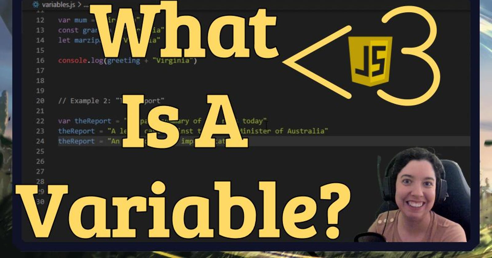 What is a Variable? | JS in <3