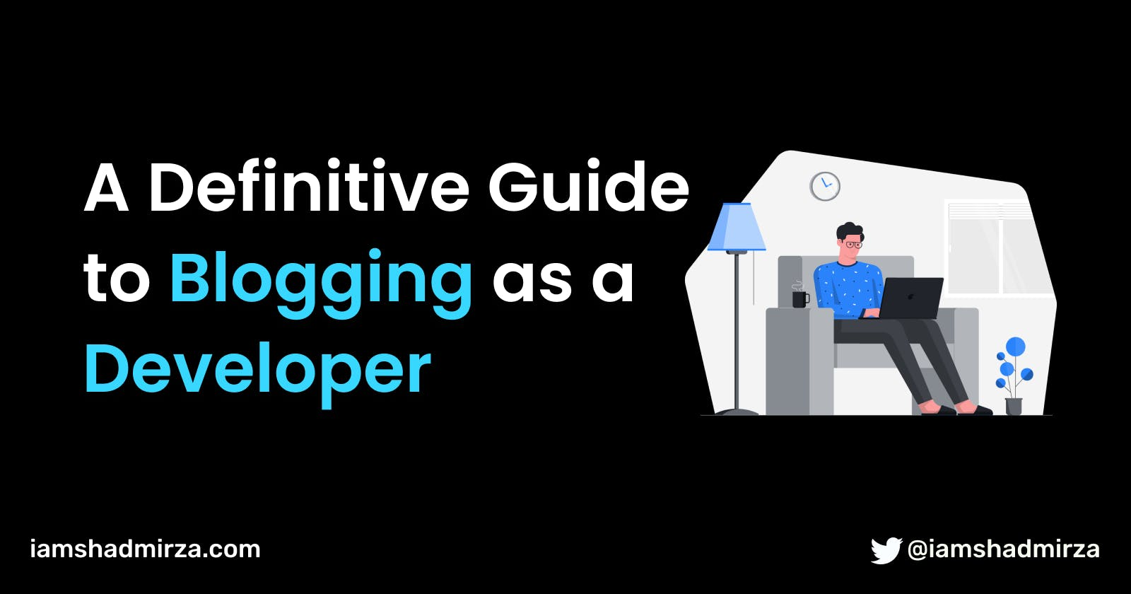 A Definitive Guide to Blogging as a Developer