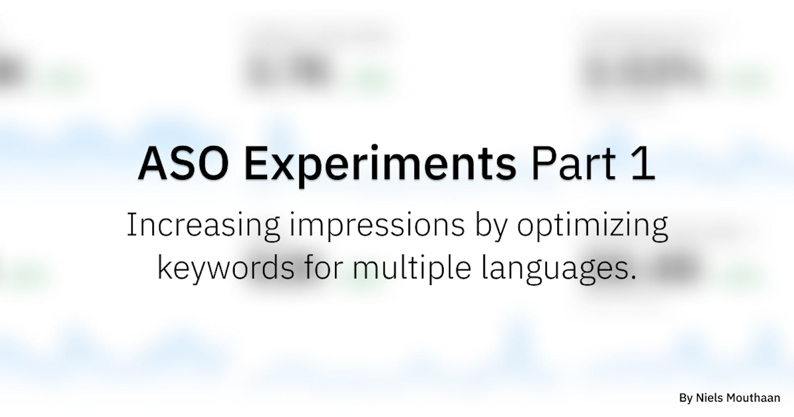 ASO Experiments Part 1: Increasing impressions by optimizing keywords for multiple languages