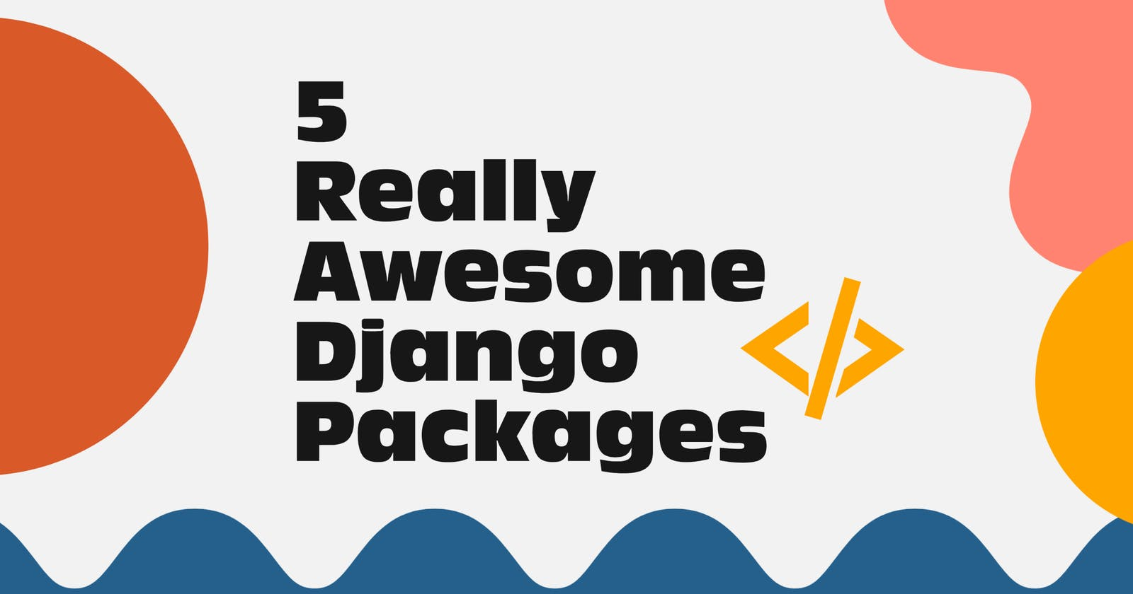 5 Really Awesome Django Packages
