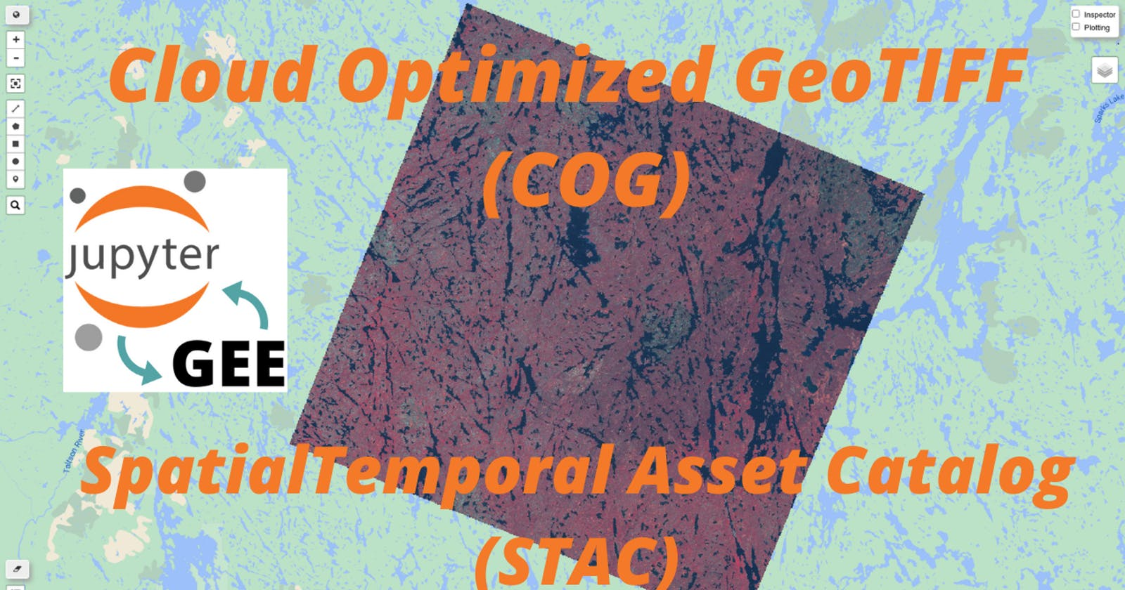 GEE Tutorial #44 - How to use Cloud Optimized GeoTIFF (COG) and SpatioTemporal Asset Catalog (STAC)