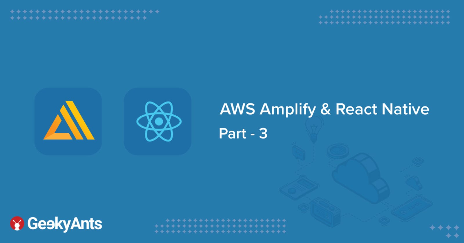 AWS Amplify + React Native - Building A Blog App | Part 3