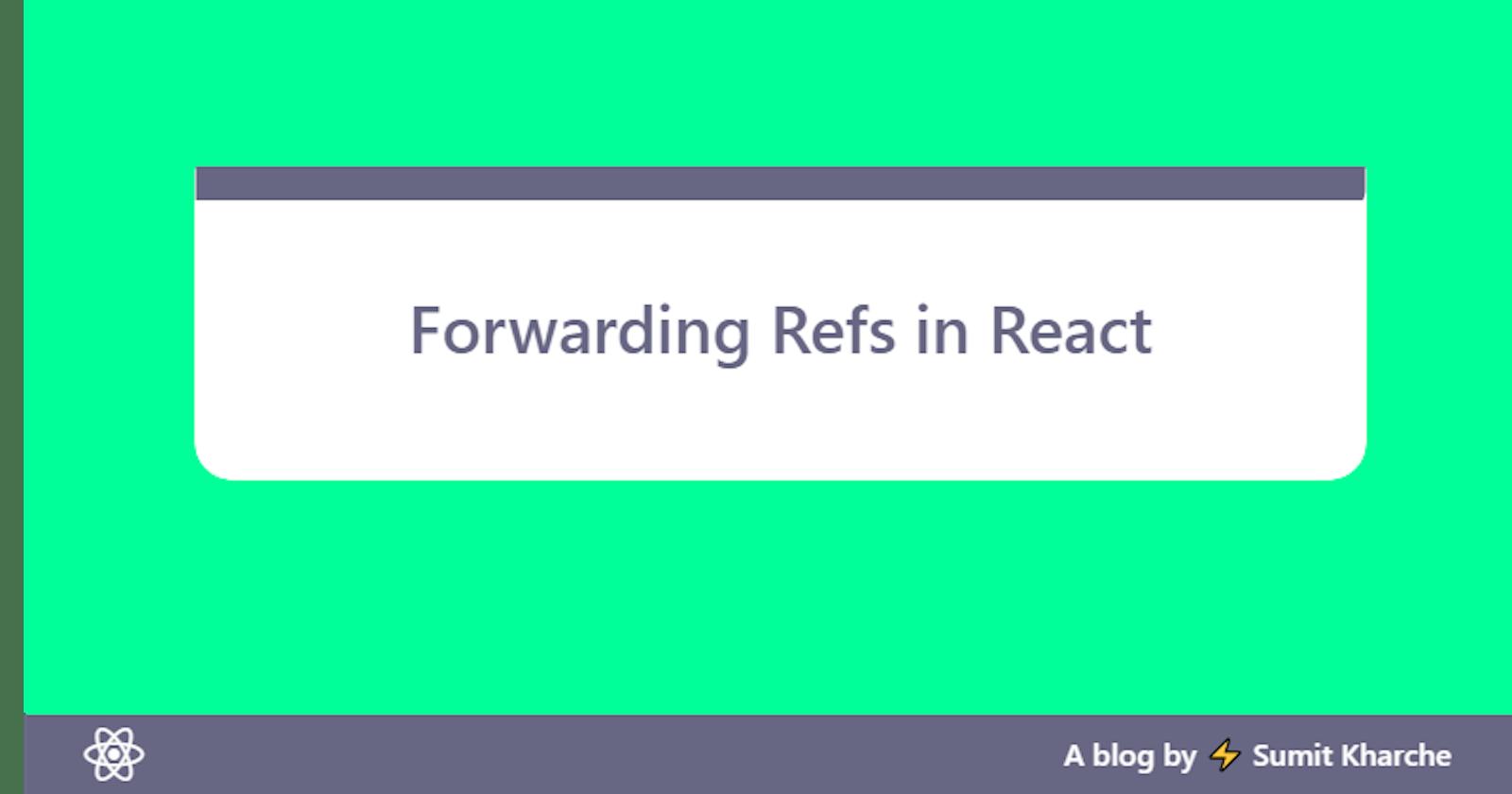 Forwarding Refs in React