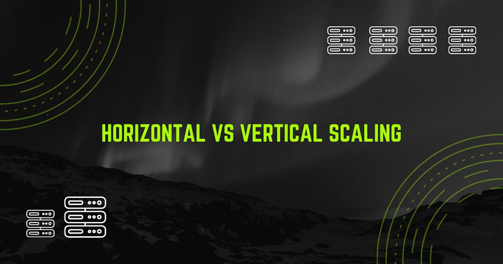 Horizontal vs Vertical Scaling