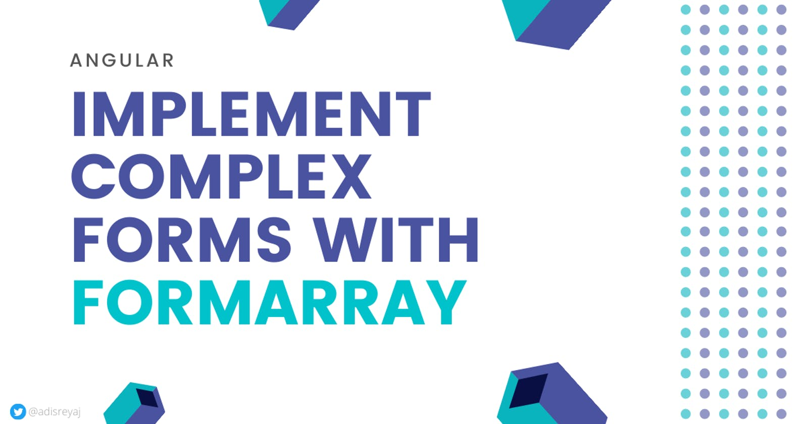 How to implement complex forms in Angular using FormArray