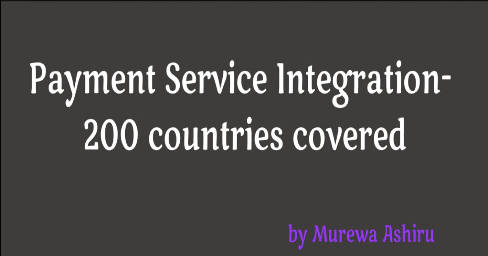 Payment Service Integration- 200 countries covered