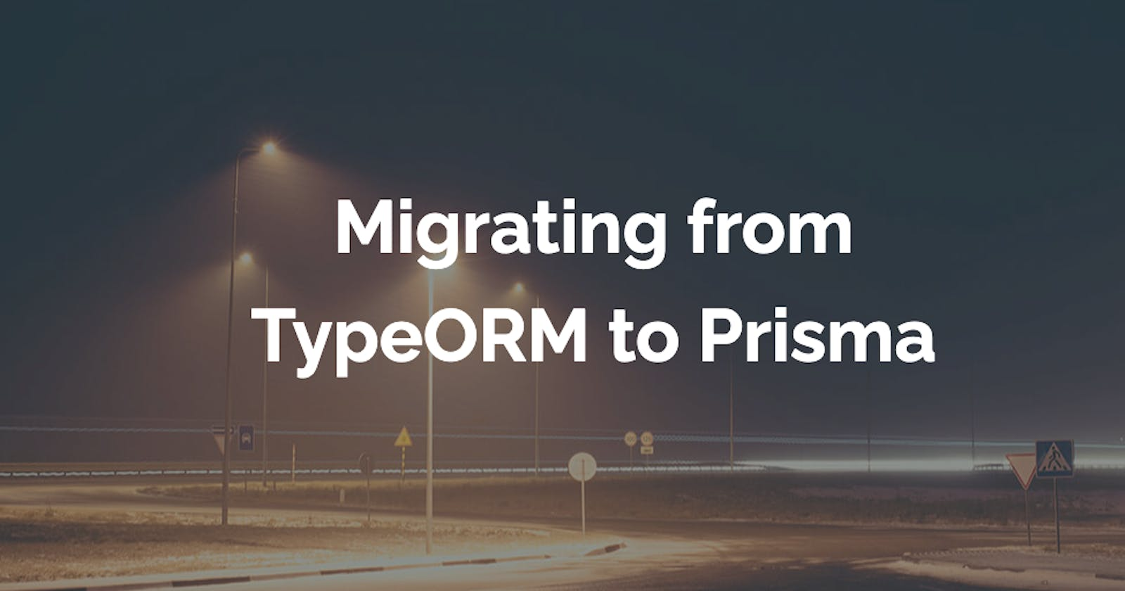 Migrating a Large Production App From TypeORM To Prisma