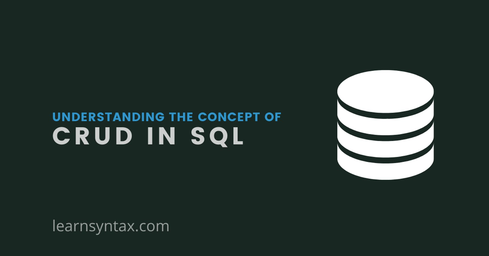 Understanding the basic concepts of CRUD in SQL