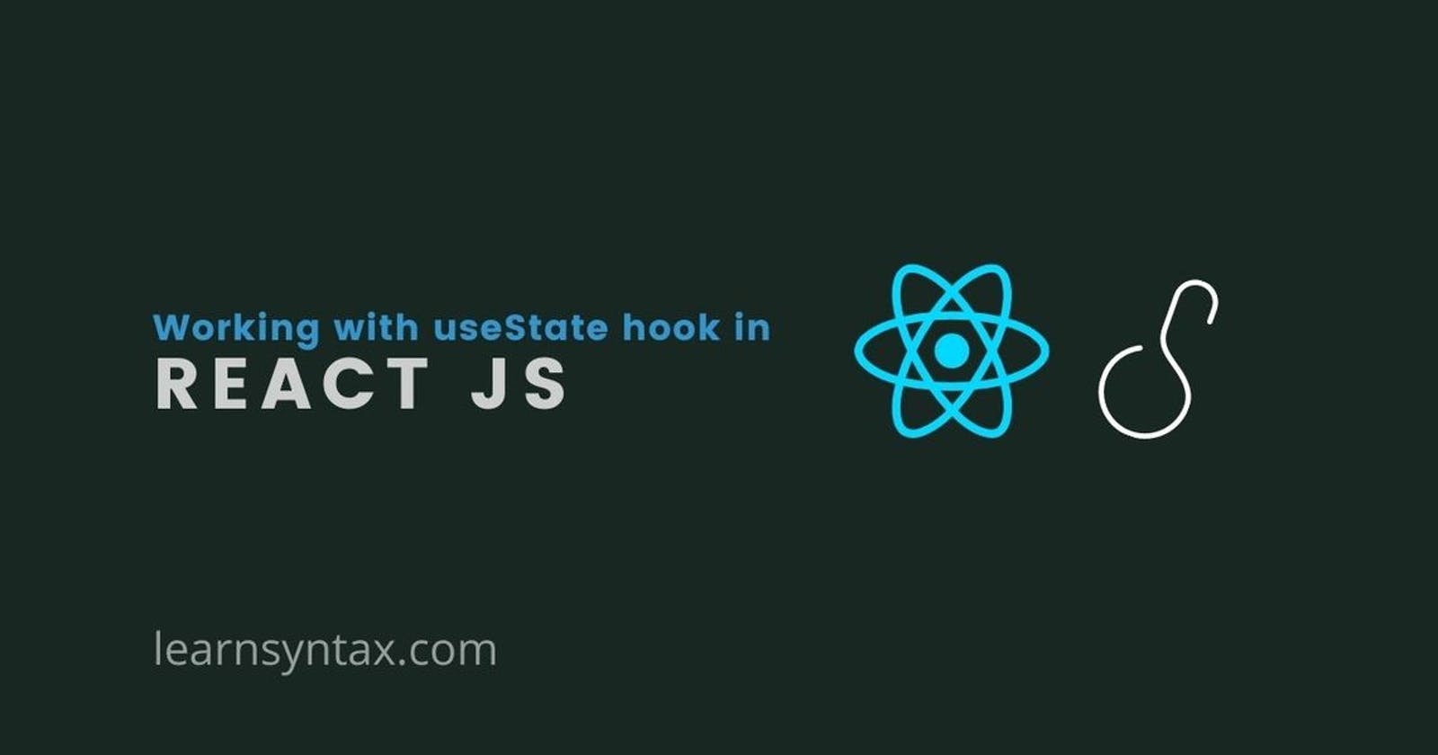 Getting started with useState hook in React JS