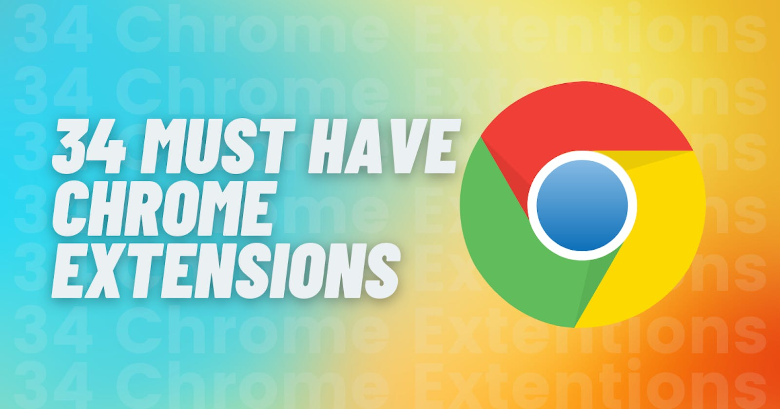 34 Must have Chrome Extensions for Web Developers and Designers
