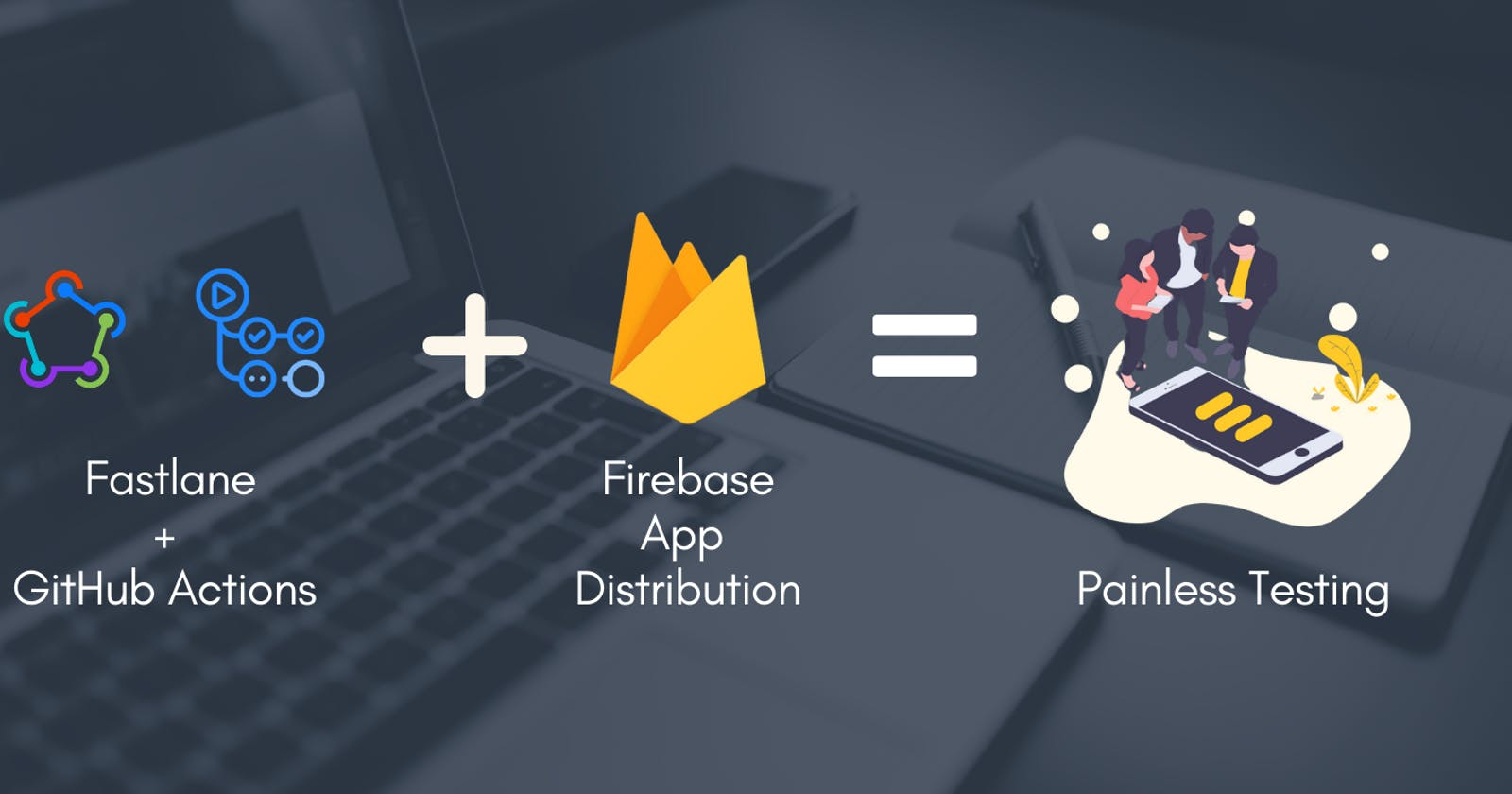 🔥 Quickly distribute your app with Firebase App Distribution using GitHub Actions + Fastlane 🚀