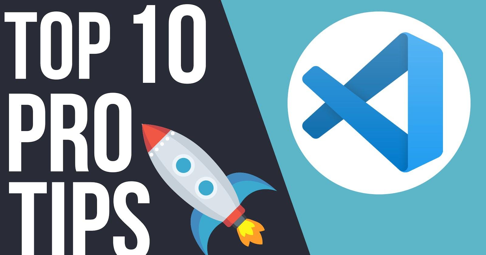 Top 10 PRO Tips in Visual Studio Code