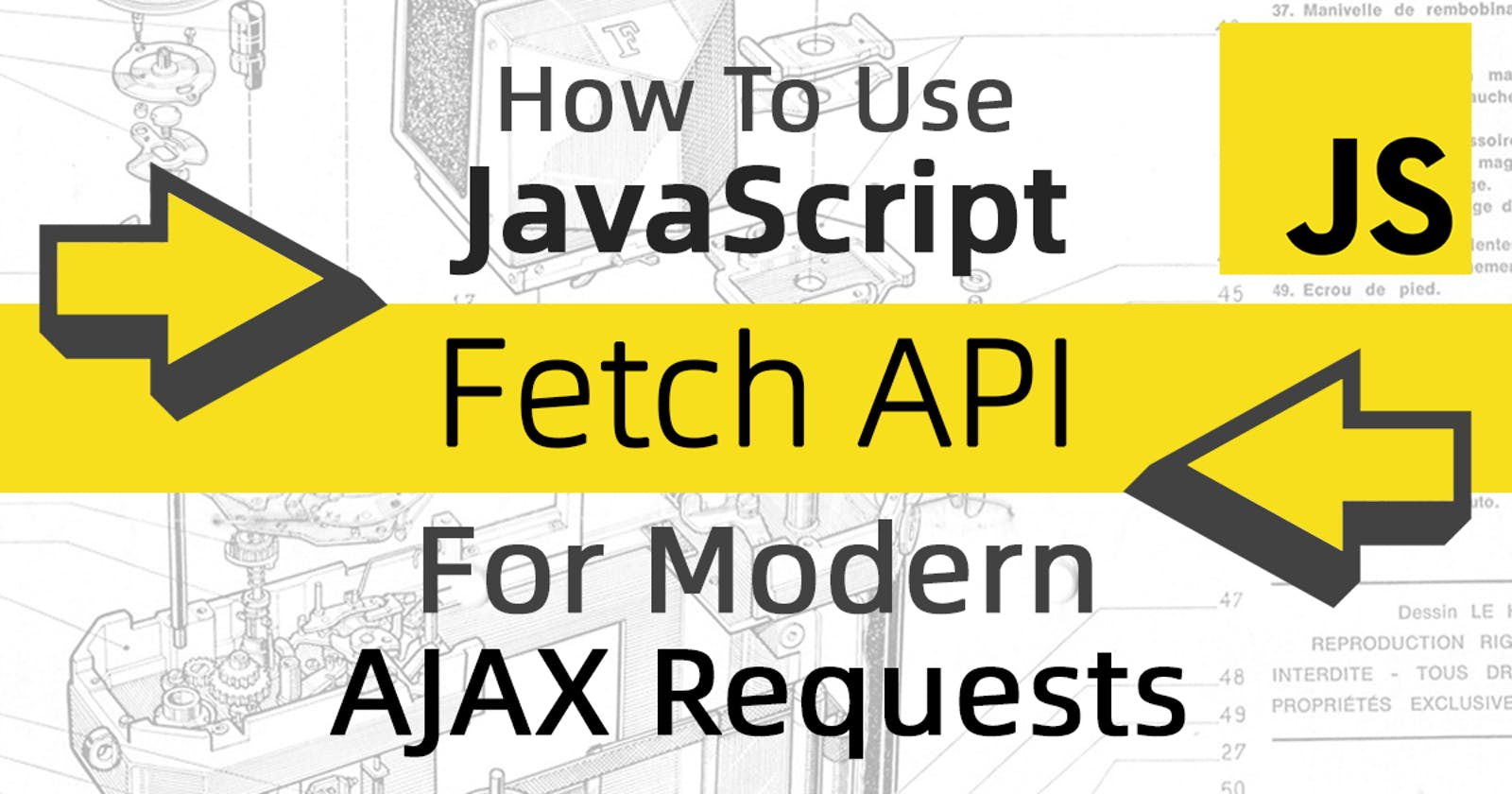 How To Use JavaScript Fetch API For Modern AJAX Requests
