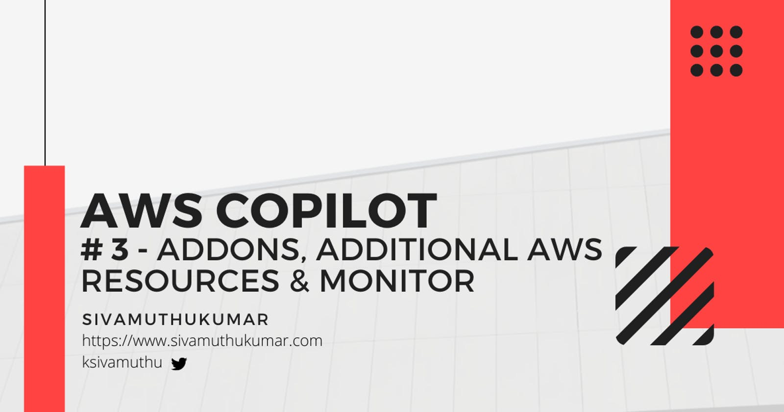 AWS Copilot - Addons, Additional Resources & Monitor