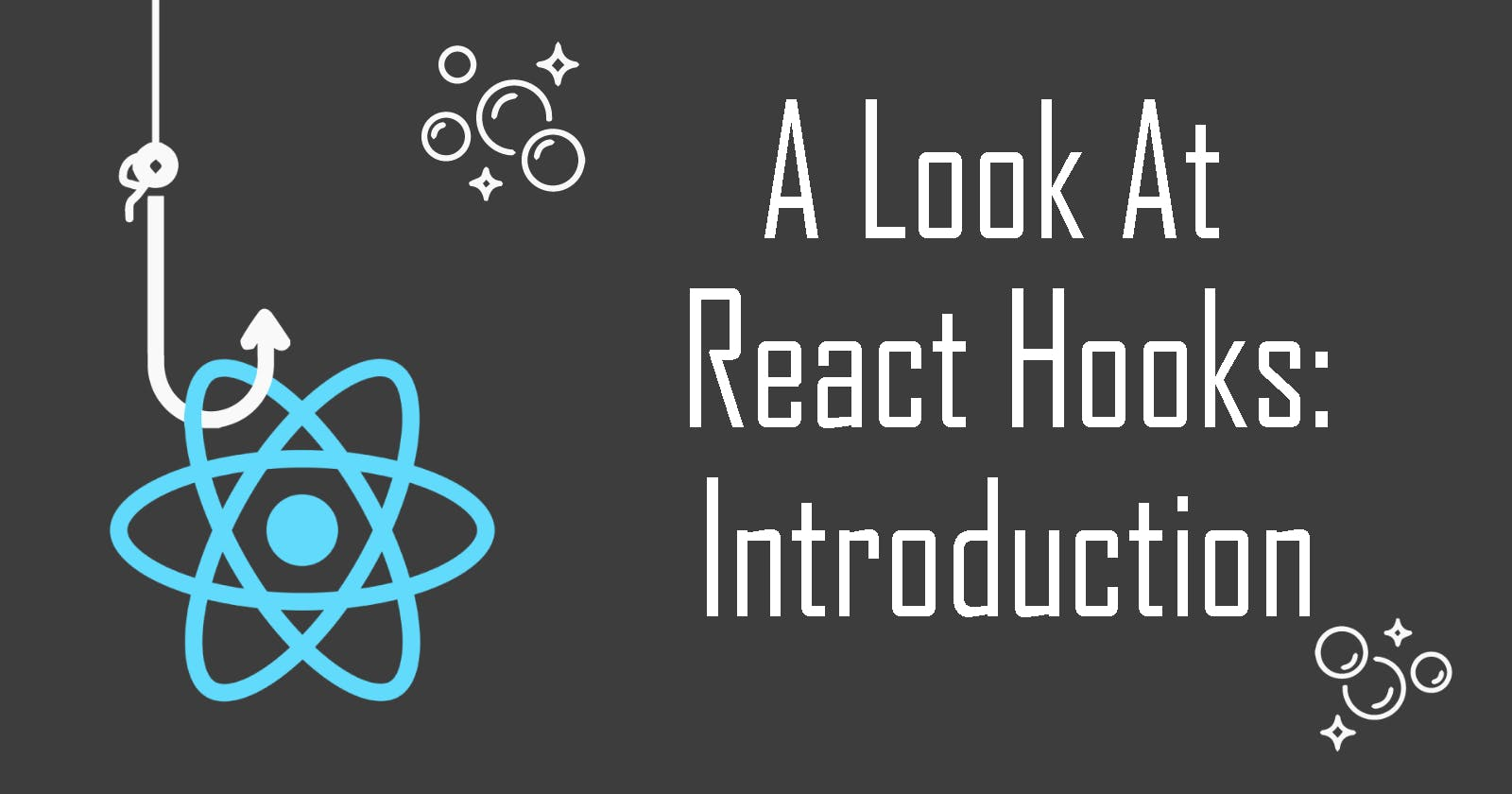 A Look At React Hooks: Introduction