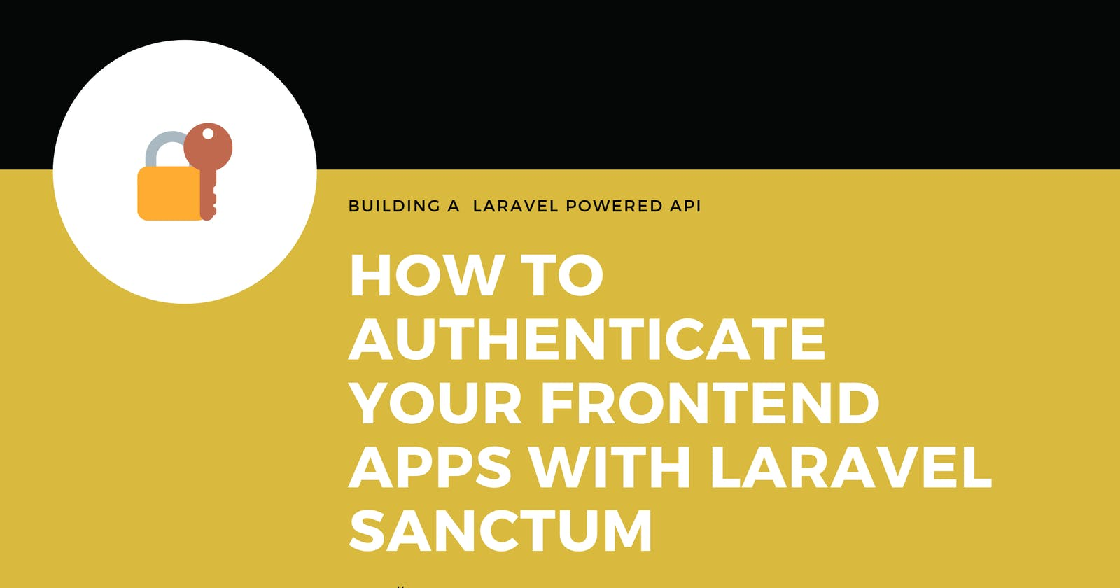 How to authenticate your frontend apps with Laravel Sanctum