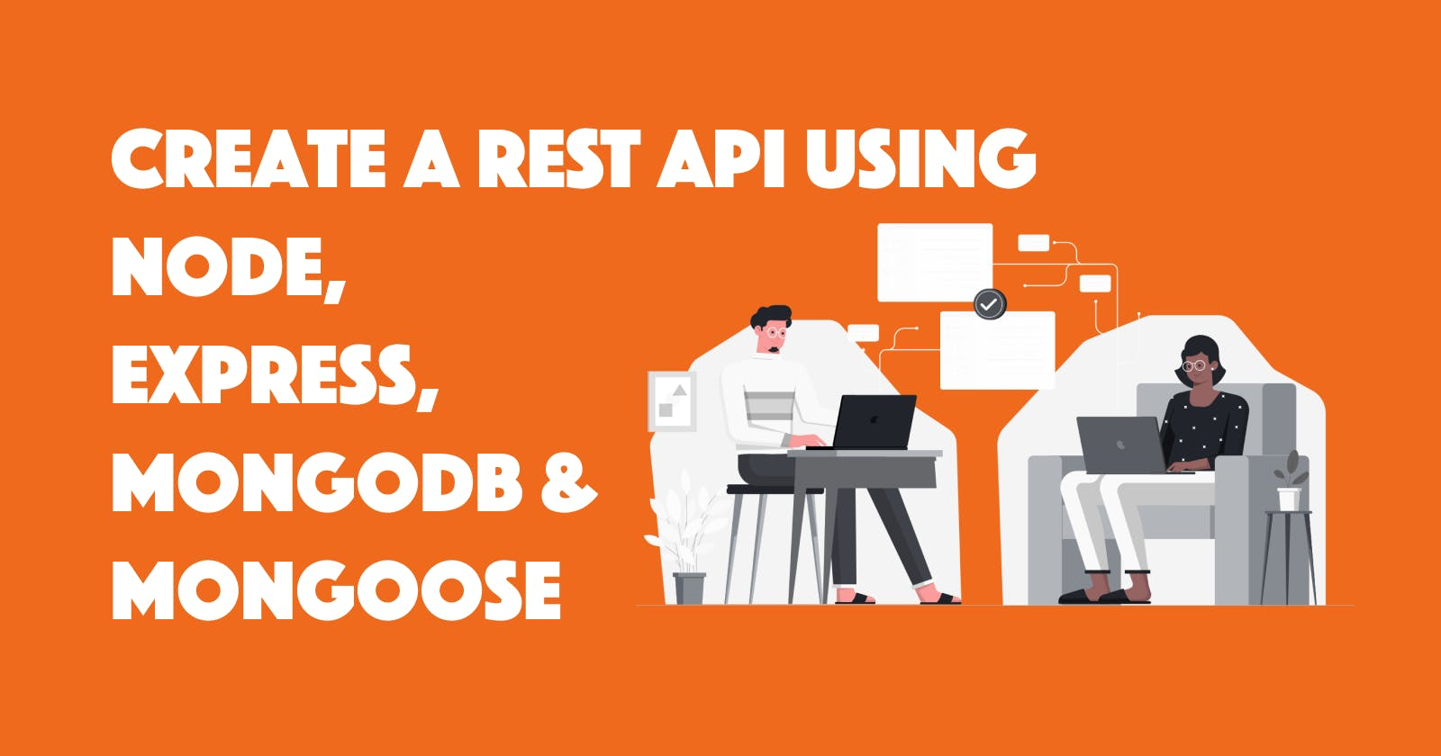 Creating REST API Using NodeJS, ExpressJs, MongoDB, And Mongoose