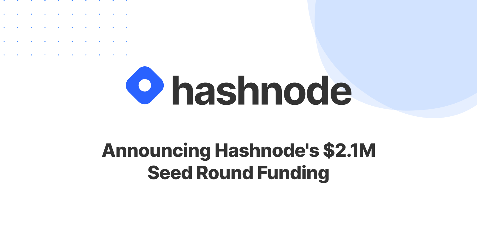 Announcing Hashnode's $2.1M seed round